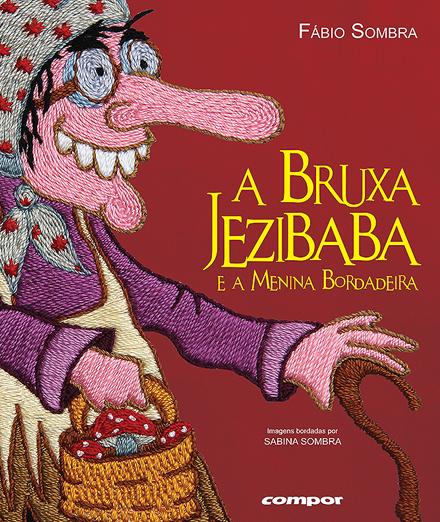 Bruxa Jezibaba e a menina bordadeira